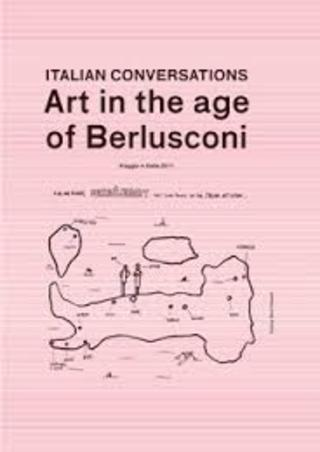 Fucking Good Art #29 - Italian Conversations. Art In The Age Of Berlusconi.
